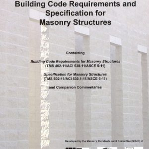 Building Code Requirements and Specifications for Masonry Structures ACI 530-2013